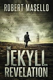The Jekyll Revelation por Robert Masello