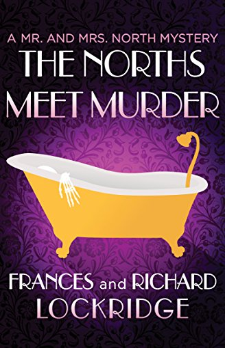 The Norths Meet Murder (The Mr. and Mrs. North Mysteries) - Frances Lockridge, Richard Lockridge