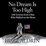 No dream is too high / by Buzz Aldrin, with Ken Abraham
