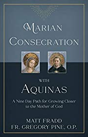 Marian Consecration With Aquinas: A Nine Day…