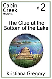 The Clue at the Bottom of the Lake (Cabin…