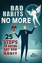 Bad Habits No More: 25 Steps to Break Any…