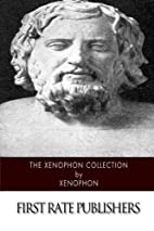 The Xenophon Collection by Xenophon