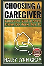 Choosing A Caregiver : Expect The Best And…