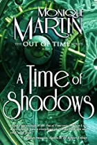 A Time of Shadows: Out of Time #8 (Volume 8)…