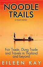 Noodle Trails, a travel memoir: Fair Trade,…