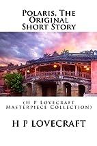 Polaris, The Original Short Story: (H P…