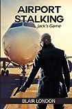 Airport Stalking:  Jack's Game