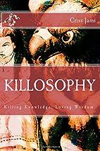 Killosophy by Criss Jami
