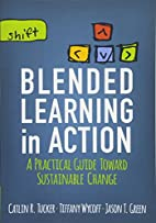 Blended Learning in Action: A Practical…