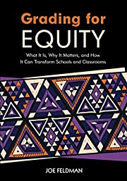 Grading for Equity: What It Is, Why It…