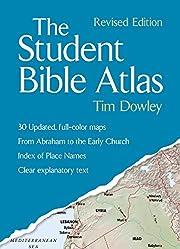 The Student Bible Atlas, Revised Edition de…