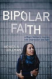 Bipolar Faith: A Black Woman's Journey…