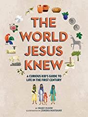 The World Jesus Knew: A Curious Kid's…