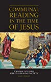Communal Reading in the Time of Jesus: A Window into Early Christian Reading Practices book cover