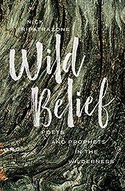 Wild Belief: Poets and Prophets in the…
