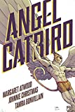 Angel Catbird. story by Margaret Atwood ; illustrations by Johnnie Christmas ; colors by Tamra Bonvillain ; letters by Nate Piekos of Blambot