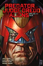 Predator vs Judge Dredd vs Aliens: Splice…