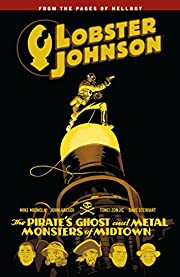 Lobster Johnson Volume 5: The Pirate's Ghost…