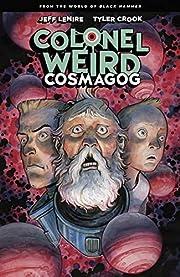 Colonel Weird: Cosmagog de Jeff Lemire