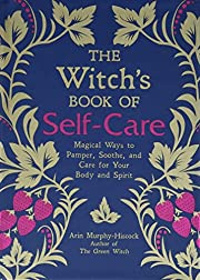 The Witch's Book of Self-Care: Magical Ways…