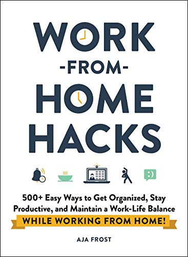 Work-From-Home-Hacks by Aja Frost