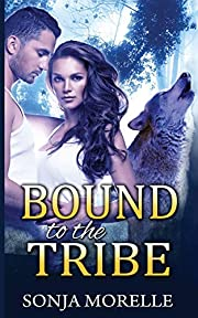 Bound to the Tribe (Bound to the Pack, #2)…