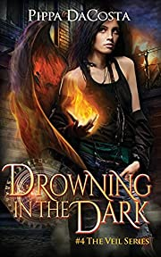 Drowning In The Dark: #4 The Veil Series…