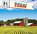 We Live on a Farm (American Communities) by…