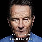 A life in parts de Bryan Cranston
