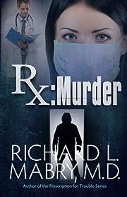 Rx Murder por Richard Mabry