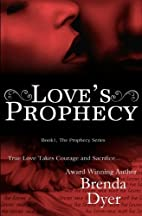 Love's Prophecy by Brenda Dyer