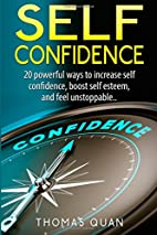 Self Confidence: 20 Powerful Ways To…