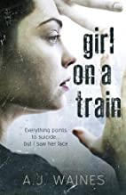 Girl on a Train by A. J. Waines