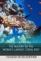 The Great Barrier Reef: The History of the…