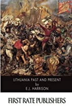 Lithuania Past and Present by Ernest J.…