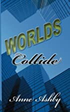Worlds Collide by Anne Ashby