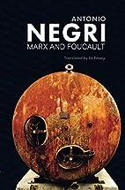 Marx and Foucault: Essays by Antonio Negri
