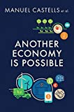 Another economy is possible : culture and economy in a time of crisis / [edited by] Manuel Castells