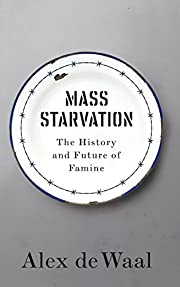 Mass Starvation: The History and Future of…
