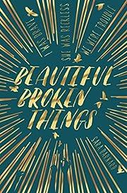 Beautiful Broken Things de Sara Bernard