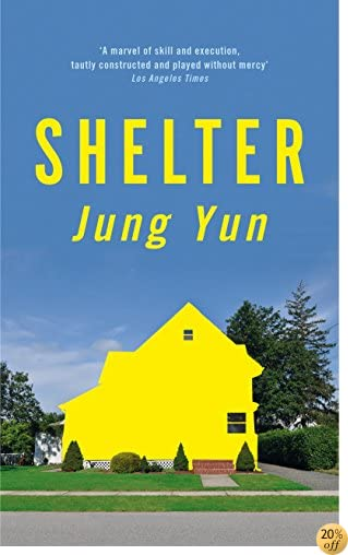 Books By Jung Yun_shelter_150981051x_fr - Jung ...