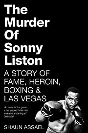 The Murder of Sonny Liston: A Story of Fame,…
