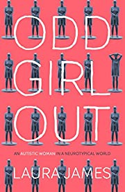 Odd Girl Out: An Autistic Woman in a…