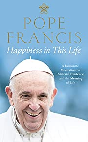 Happiness in This Life af Pope Francis