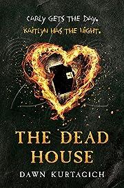 The Dead House av Dawn Kurtagich