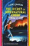 The Secret of Supernatural Creek (A Laura Marlin Mystery)