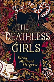The Deathless Girls by Kiran Millwood…