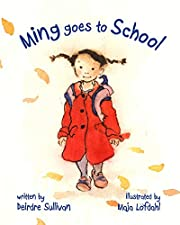 Ming Goes to School de Deirdre Sullivan