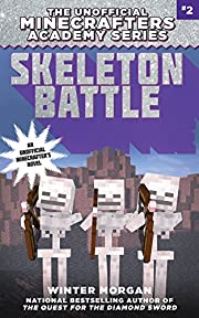 Skeleton Battle: The Unofficial Minecrafters…